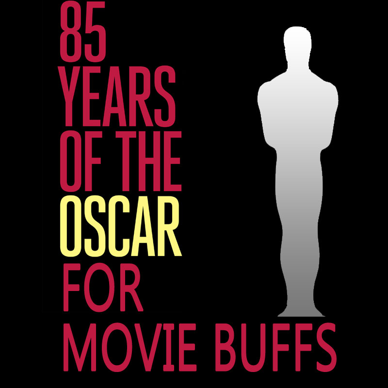 History Of 85 Years of the Oscars