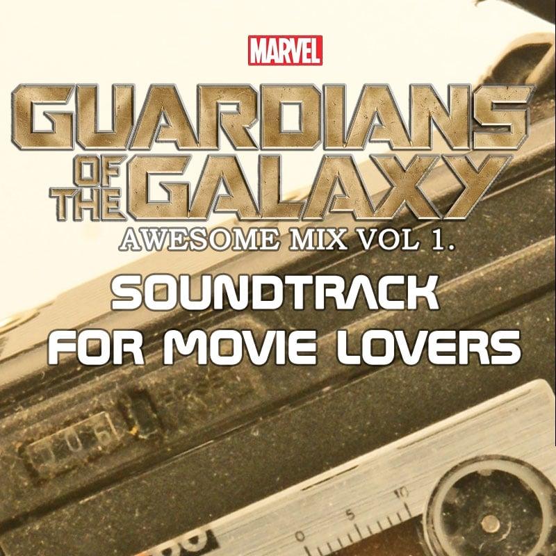 Guardians of Galaxy Movie Soundtrack