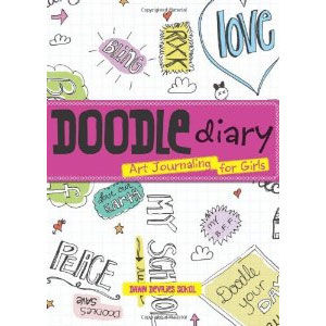 Doodle Diary: Art Journaling for Girl