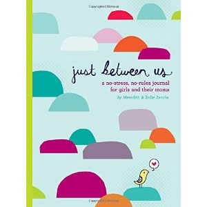 Just Between Us: Journal for Girls and Their Moms