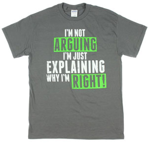 I'm Not Arguing Short Sleeve T-Shirt