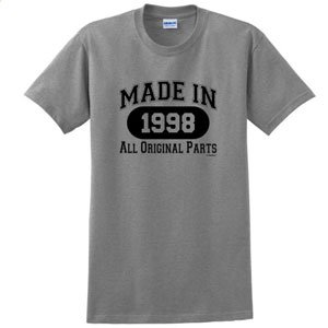 Made 1998 All Original Parts T-Shirt