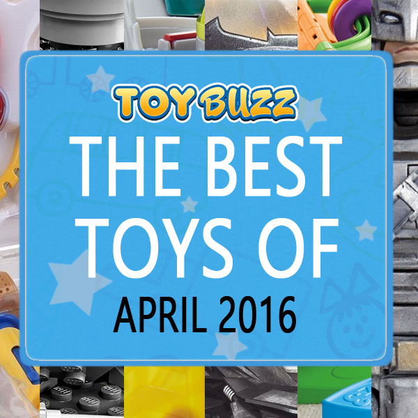 Best Toys Of April 2016