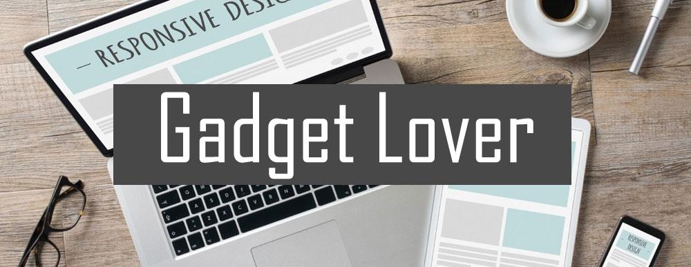 Gadget Lover