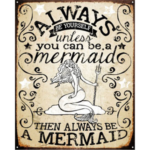"Always Be A Mermaid Tin Sign 12""x 15"" by SOTT"