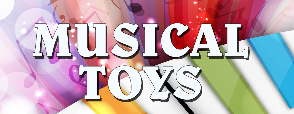 Musical Toys For 5 Year Old Boys