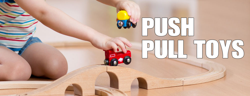 Push and Pull Toys For 1 Year Olds
