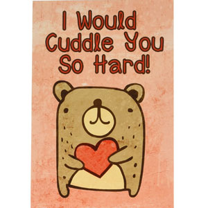 NobleWorks  ''Cuddle You So Hard''  Greeting Card