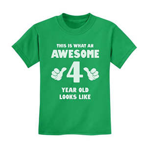 This is What an Awesome 4 Year Old Looks Like T-Shirt