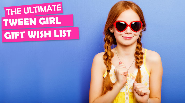 tween girl wish list
