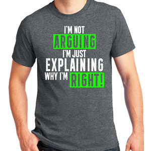Im Not Arguing Short Sleeve T-Shirt