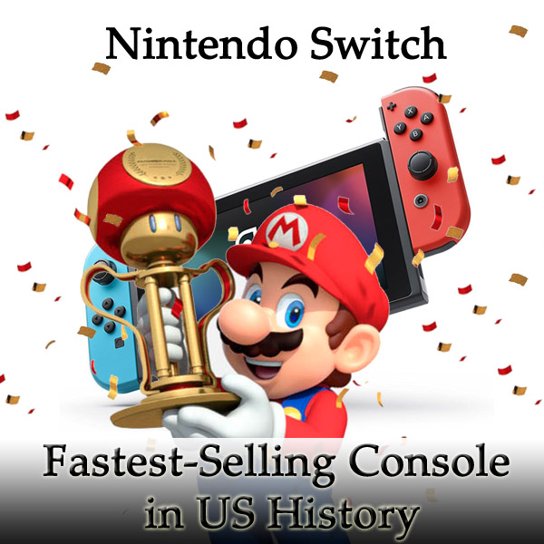 Nintendo Switch Fastest-Selling Console in US History