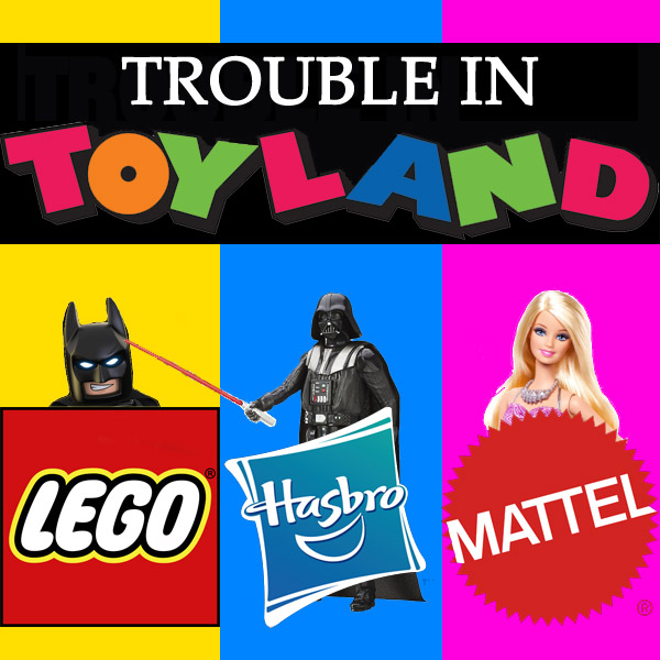 Trouble In Toyland?