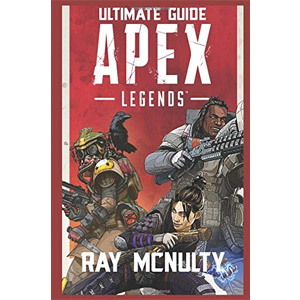 Apex Legends Ultimate Guide