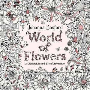 Johanna Basford World of Flowers