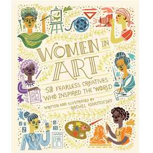 Women in Art: 50 Fearless Creatives