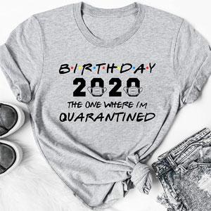 Birthday 2020 Friends Quarantined Shirt