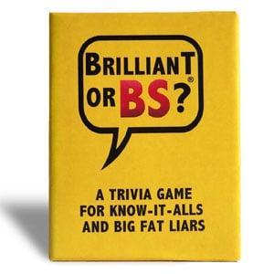 Brilliant or BS?