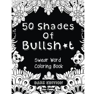 50 Shades Of Bullsh*t: Dark Edition