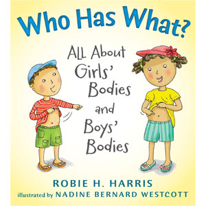 Who Has What?: All About Girls Bodies and Boys Bodies
