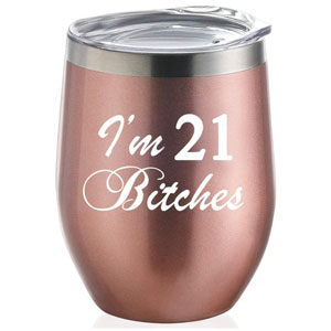 Im 21 Bitches Rose Gold Stainless Steel Insulated Wine Tumbler