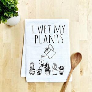 I Wet My Plants Dish Towel