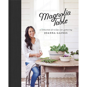 Magnolia Table: A Collection of Recipes