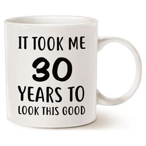 MAUAG It Took Me 30 Years to Look This Good Birthday Coffee Mug, 11-Oz