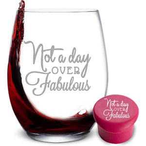 Not a Day Over Fabulous Wine Glass