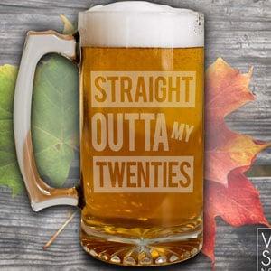 Straight Outta Twenty Beer Mug