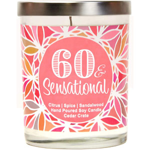 60 & Sensational | Citrus, Spice, Sandalwood | Luxury Scented Soy Candles | 10 Oz. Jar Candle | Made in The USA | Decorative Aromatherapy | 60th Birthday Gifts for Women | 60th Birthday Candles